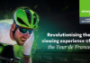 Revolutionising the viewing experience of the Tour de France