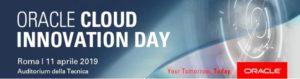 Oracle Cloud Innovation Day - Roma, 11 Aprile 2019 @ Auditorium della Tecnica | Roma | Lazio | Italia