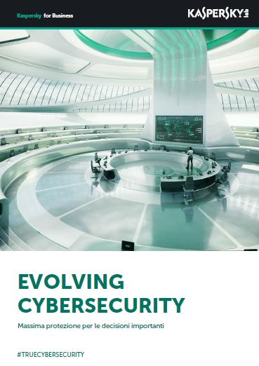 EVOLVING CYBERSECURITY – Massima protezione per le decisioni importanti