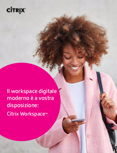 Il workspace digitale moderno è a vostra disposizione: Citrix Workspace