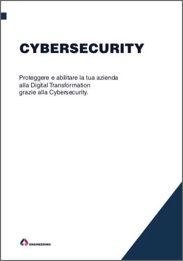 Whitepaper: Cybersecurity, proteggere e abilitare la tua azienda alla Digital Transformation grazie alla Cybersecurity