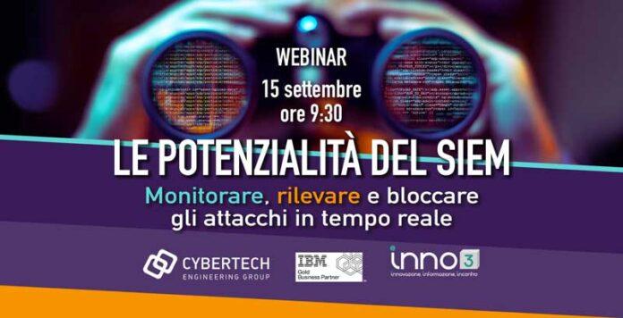 Webinar Cybertech: Le potenzialità del SIEM, monitorare, rilevare, e bloccare gli attacchi in tempo reale