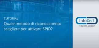 Tutorial InfoCert - Quale metodo di riconoscimento scegliere per attivare SPID?