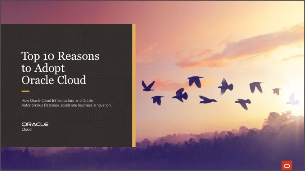 Top 10 Reasons to Adopt Oracle Cloud