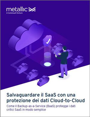 Whitepaper: Salvaguardare il SaaS con una protezione dei dati Cloud-to-Cloud