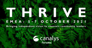 Thrive -Canalys Forum Emea 2021 @ Online