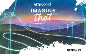 """VMworld 2021: """"Imagine That..."""" @ Online"""
